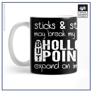 Sticks and Stones May Break My Bones But Hollow Point Expand On Impact